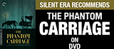 Phantom Carriage on DVD